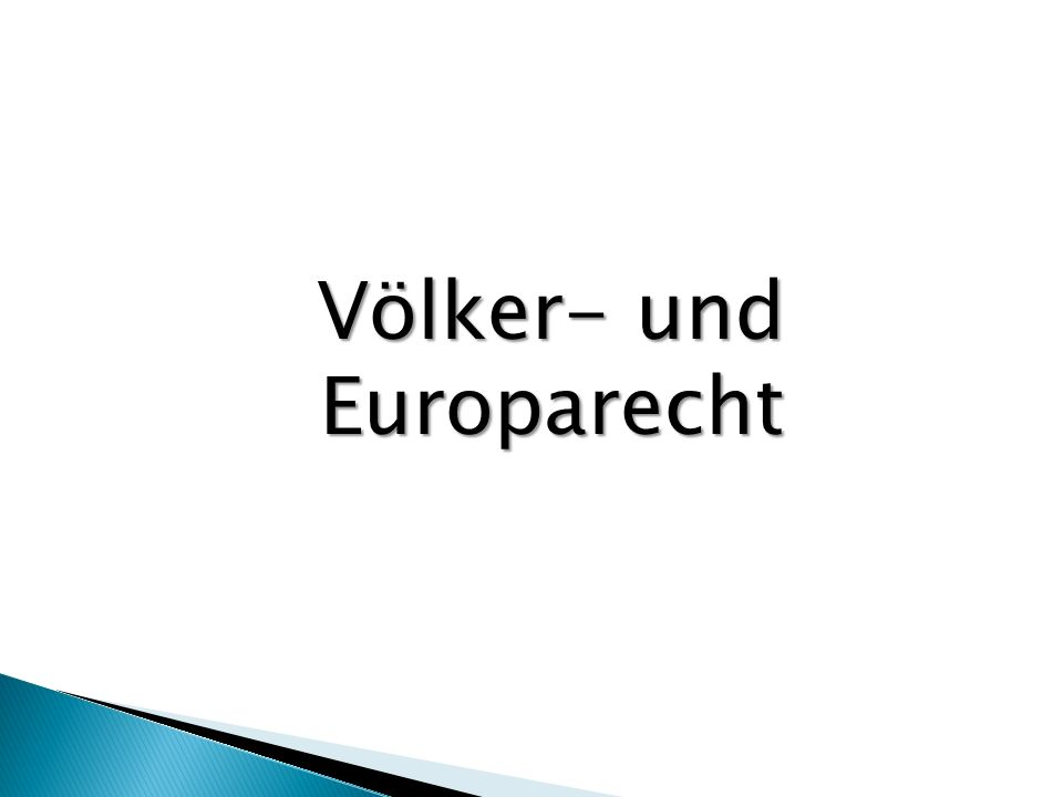 Völker- und Europarecht Völker- und Europarecht