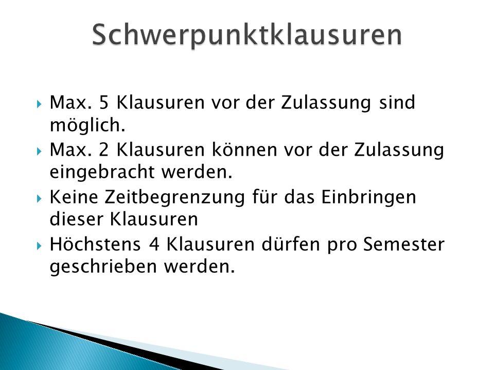  Max. 5 Klausuren vor der Zulassung sind möglich.