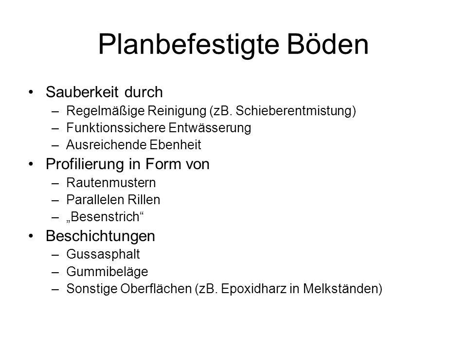 Planbefestigte Böden Sauberkeit durch –Regelmäßige Reinigung (zB.