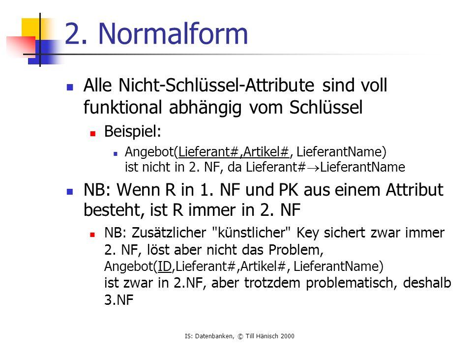 IS: Datenbanken, © Till Hänisch 2000 2.