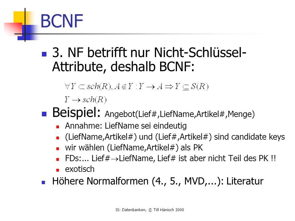 IS: Datenbanken, © Till Hänisch 2000 Zerlegung (decomposition) Wie erhält man normalisierte Relationen .
