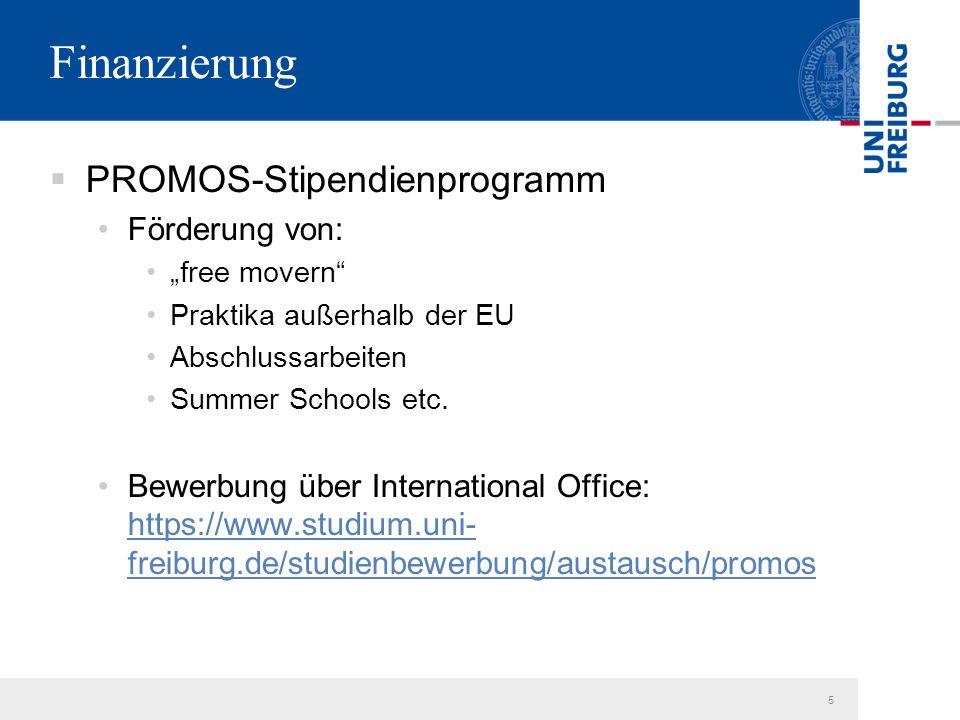 """5 Finanzierung  PROMOS-Stipendienprogramm Förderung von: """"free movern Praktika außerhalb der EU Abschlussarbeiten Summer Schools etc."""