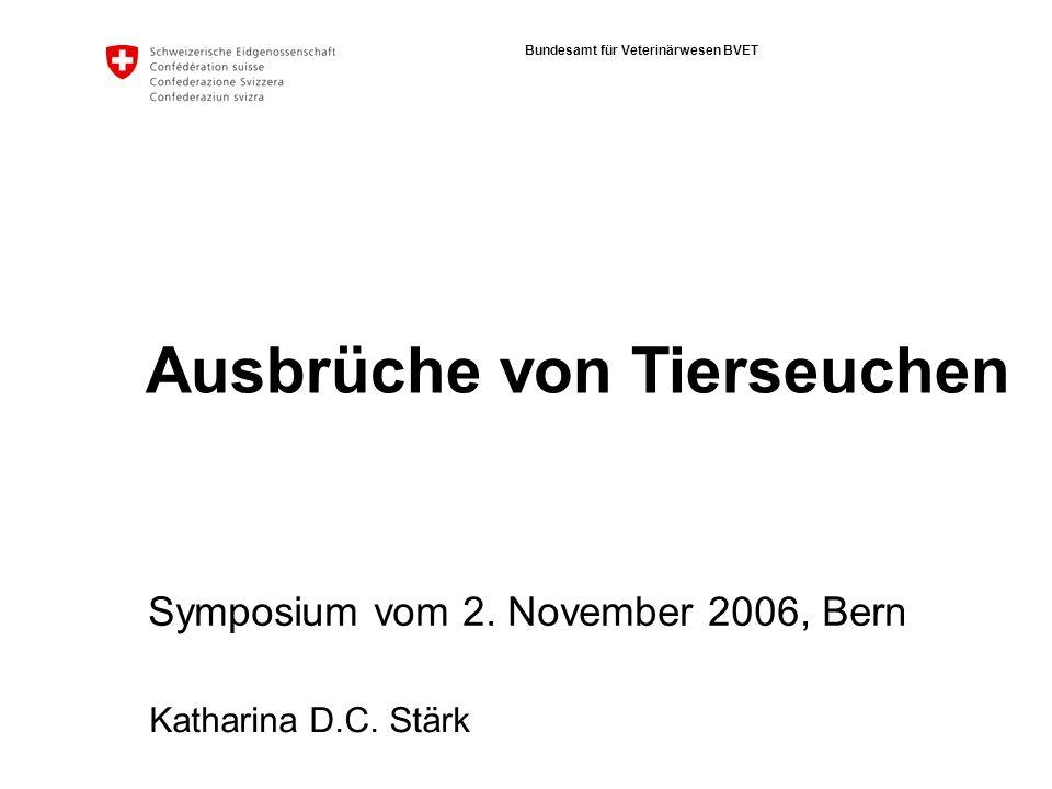 Bundesamt für Veterinärwesen BVET Ausbrüche von Tierseuchen Symposium vom 2.