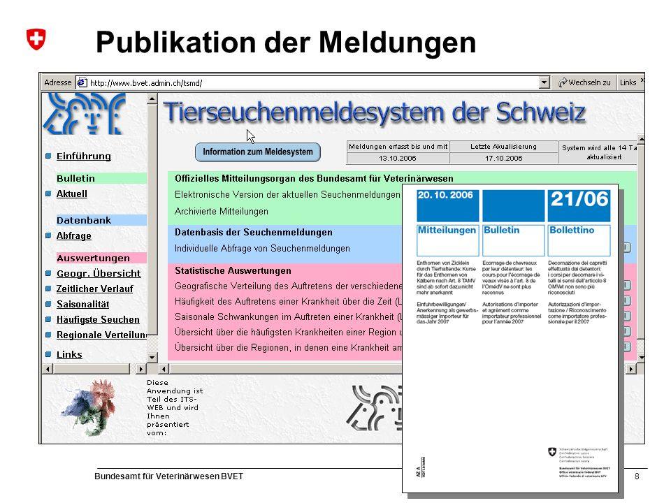 8 Bundesamt für Veterinärwesen BVET Publikation der Meldungen
