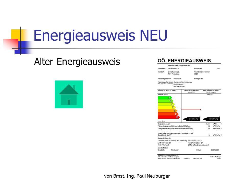 von Bmst. Ing. Paul Neuburger Energieausweis NEU Alter Energieausweis