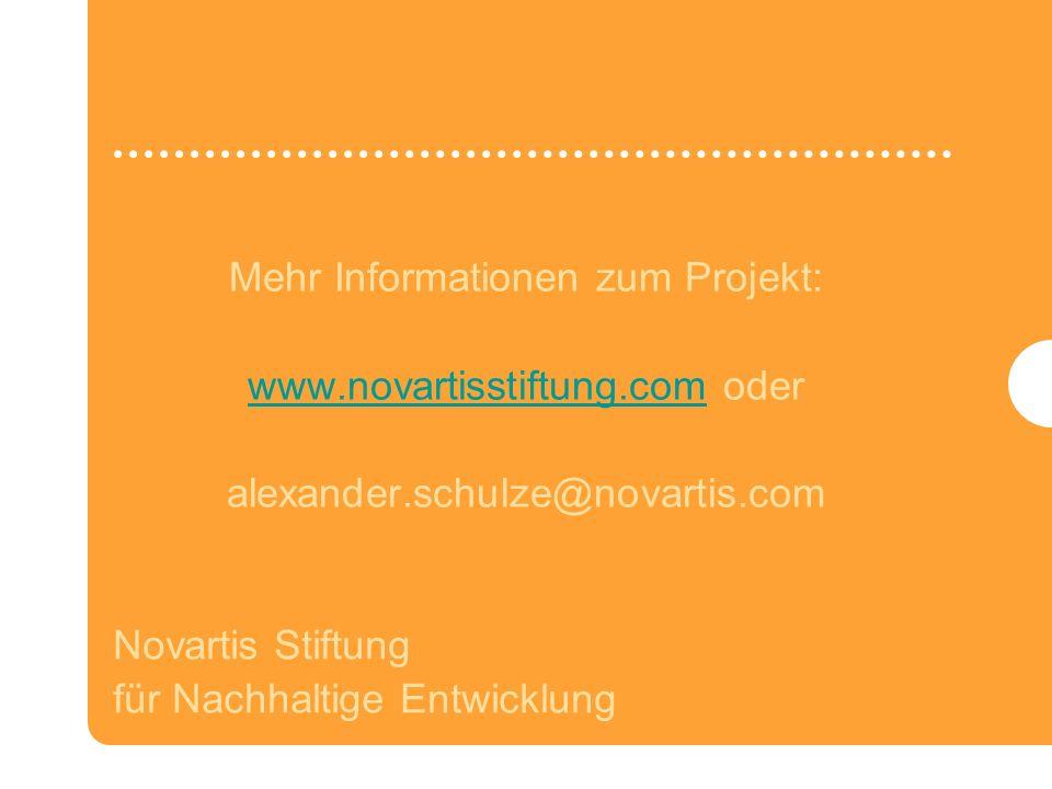 Novartis Stiftung für Nachhaltige Entwicklung Mehr Informationen zum Projekt: www.novartisstiftung.com oder alexander.schulze@novartis.com www.novartisstiftung.com