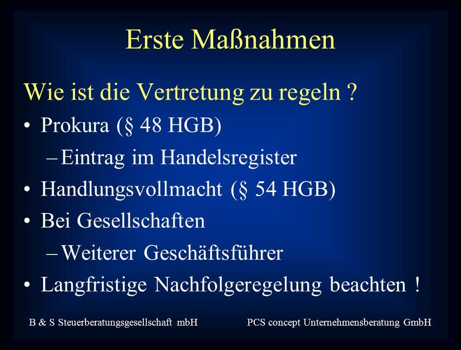 B & S Steuerberatungsgesellschaft mbH PCS concept Unternehmensberatung GmbH Wie ist die Vertretung zu regeln .