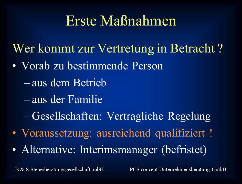 B & S Steuerberatungsgesellschaft mbH PCS concept Unternehmensberatung GmbH Wer kommt zur Vertretung in Betracht .
