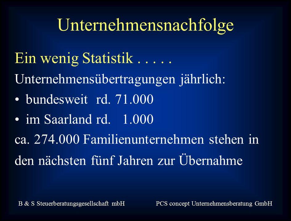 B & S Steuerberatungsgesellschaft mbH PCS concept Unternehmensberatung GmbH Ein wenig Statistik.....