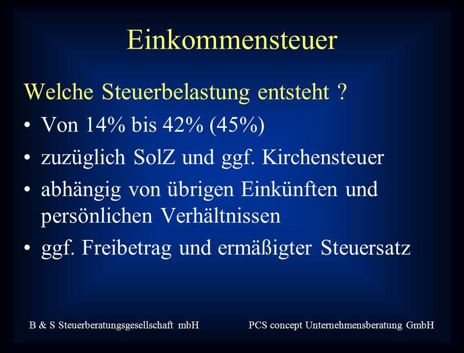 B & S Steuerberatungsgesellschaft mbH PCS concept Unternehmensberatung GmbH Welche Steuerbelastung entsteht .