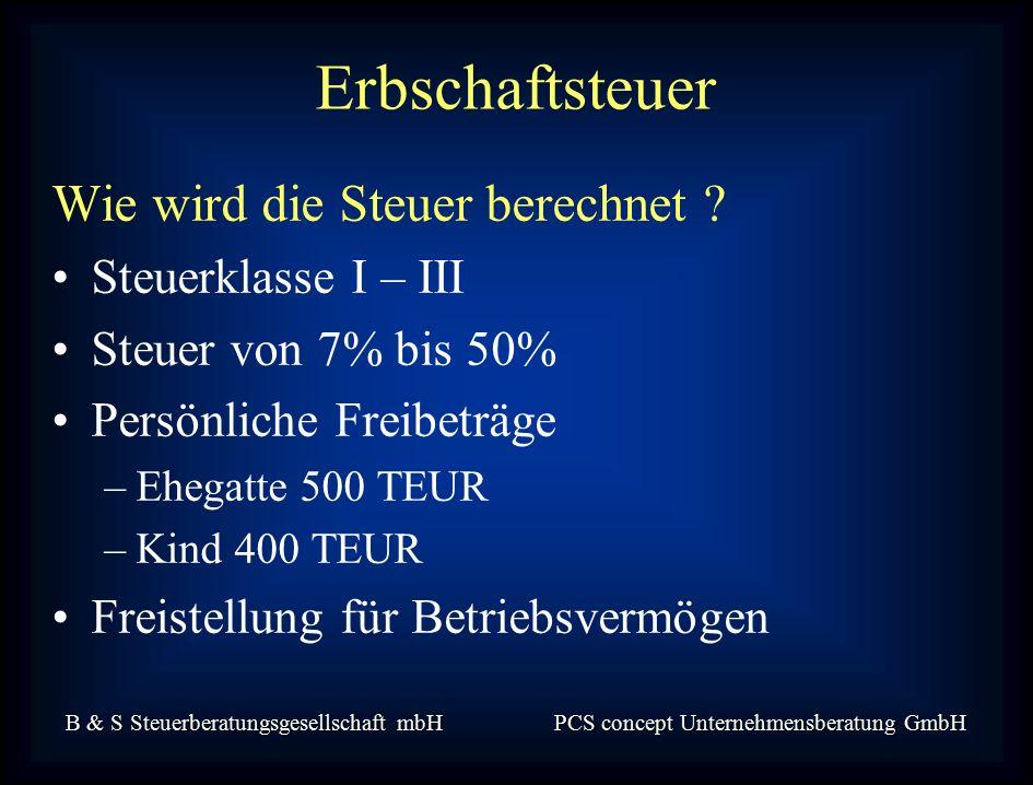 B & S Steuerberatungsgesellschaft mbH PCS concept Unternehmensberatung GmbH Wie wird die Steuer berechnet .