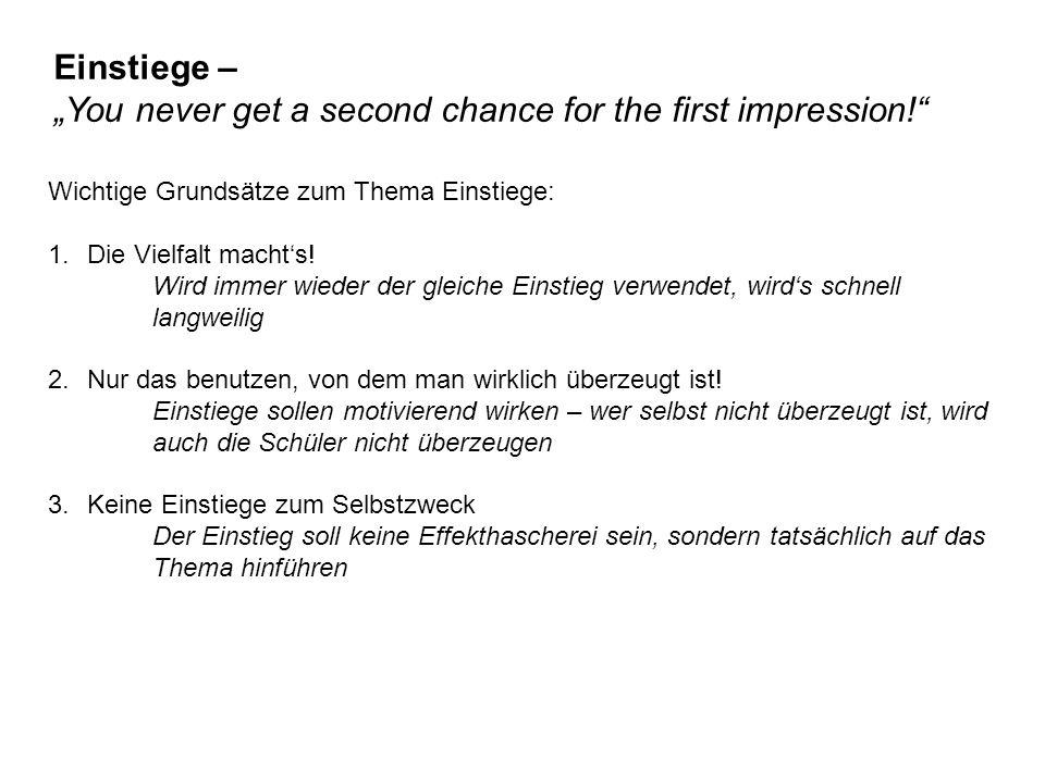 """Einstiege – """"You never get a second chance for the first impression! Wichtige Grundsätze zum Thema Einstiege: 1.Die Vielfalt macht's."""