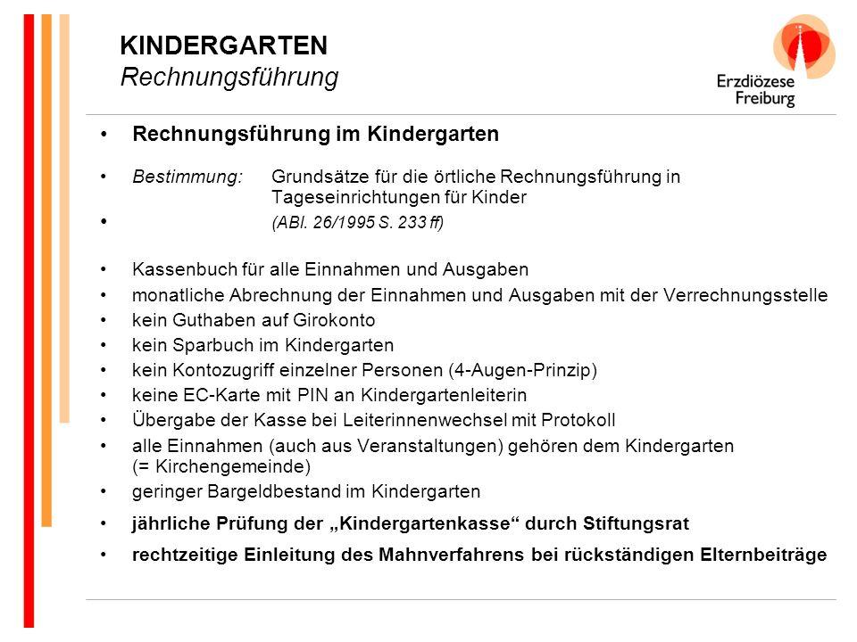 KINDERGARTEN Rechnungsführung Rechnungsführung im Kindergarten Bestimmung:Grundsätze für die örtliche Rechnungsführung in Tageseinrichtungen für Kinder (ABl.
