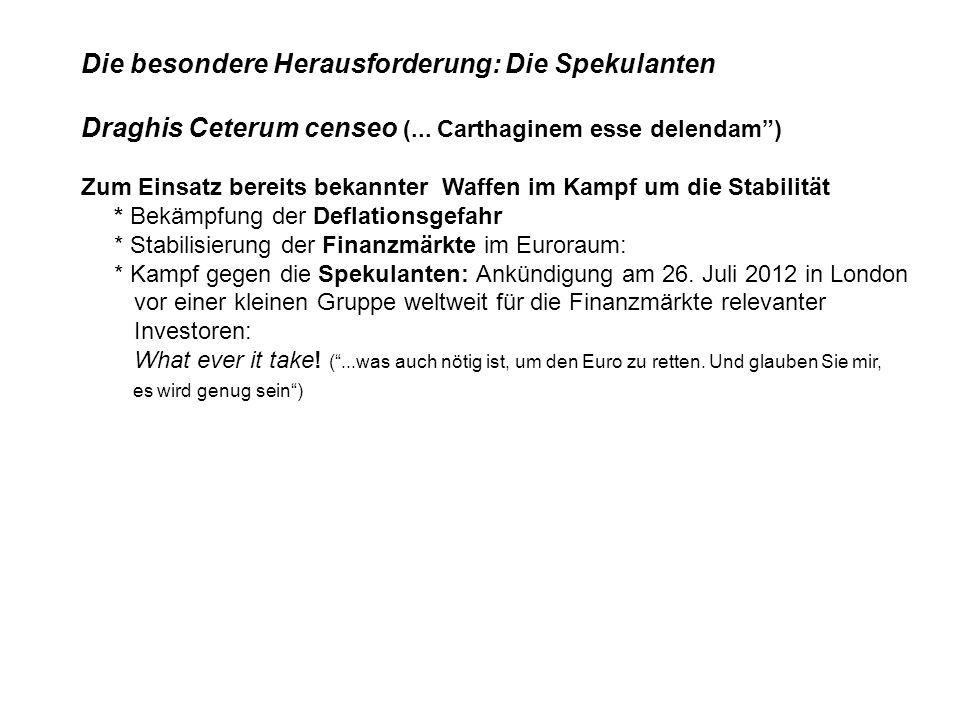 """Die besondere Herausforderung: Die Spekulanten Draghis Ceterum censeo (... Carthaginem esse delendam"""") Zum Einsatz bereits bekannter Waffen im Kampf u"""