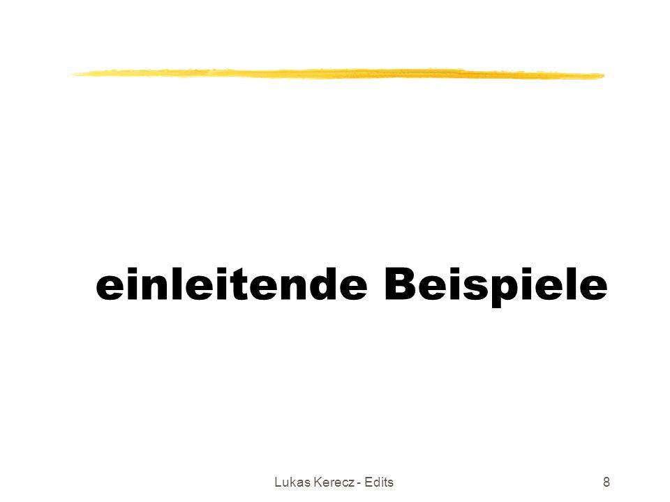 Lukas Kerecz - Edits8 einleitende Beispiele