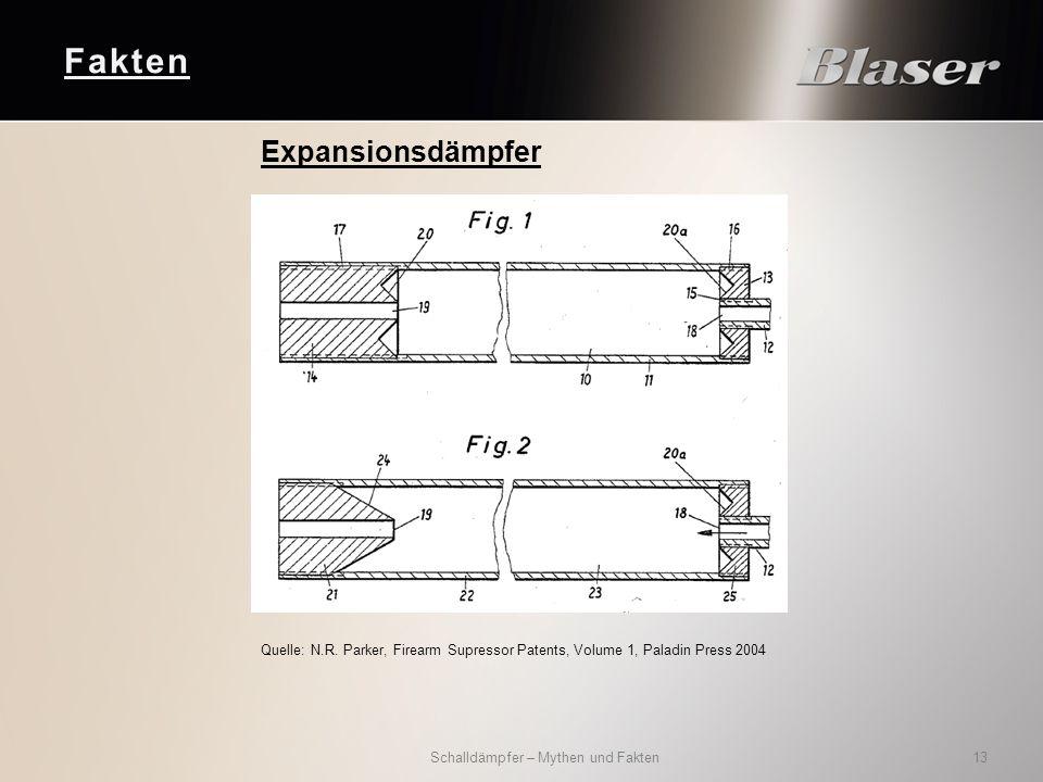 Fakten Schalldämpfer – Mythen und Fakten 13 Expansionsdämpfer Quelle: N.R. Parker, Firearm Supressor Patents, Volume 1, Paladin Press 2004