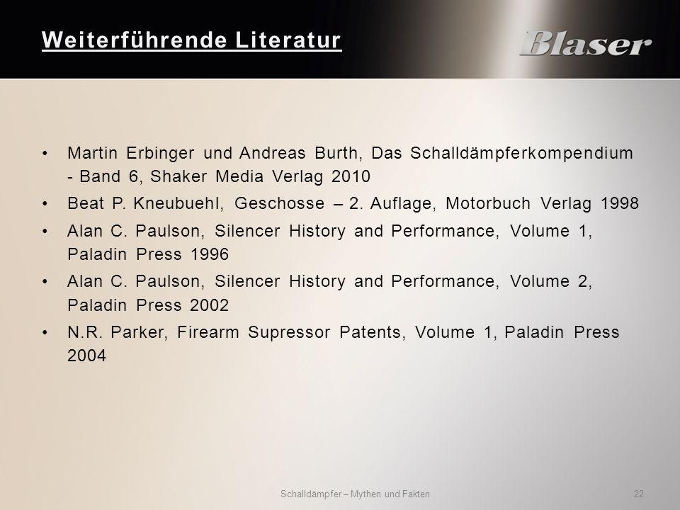 Martin Erbinger und Andreas Burth, Das Schalldämpferkompendium - Band 6, Shaker Media Verlag 2010 Beat P. Kneubuehl, Geschosse – 2. Auflage, Motorbuch