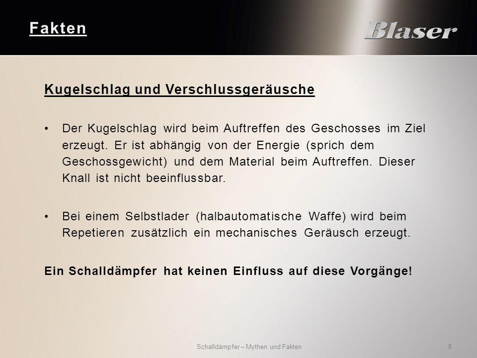 Fakten Schalldämpfer – Mythen und Fakten 19 Kombinierte Dämpfungsprinzipien Quelle: Blaser Jagdwaffen GmbH