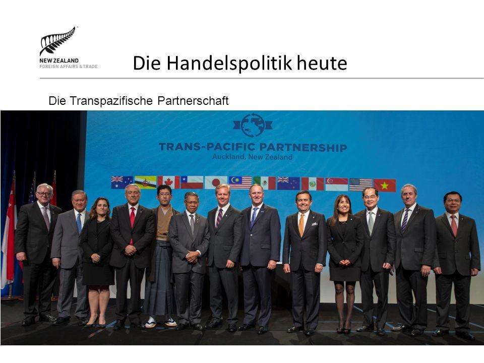 Die Handelspolitik heute Die Transpazifische Partnerschaft