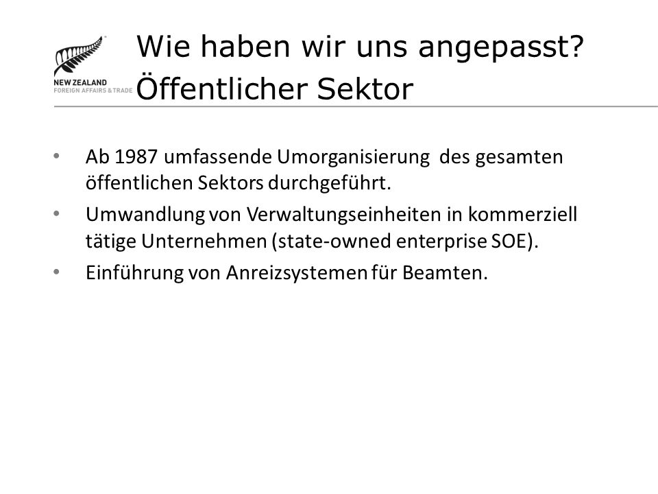 Ab 1987 umfassende Umorganisierung des gesamten öffentlichen Sektors durchgeführt.
