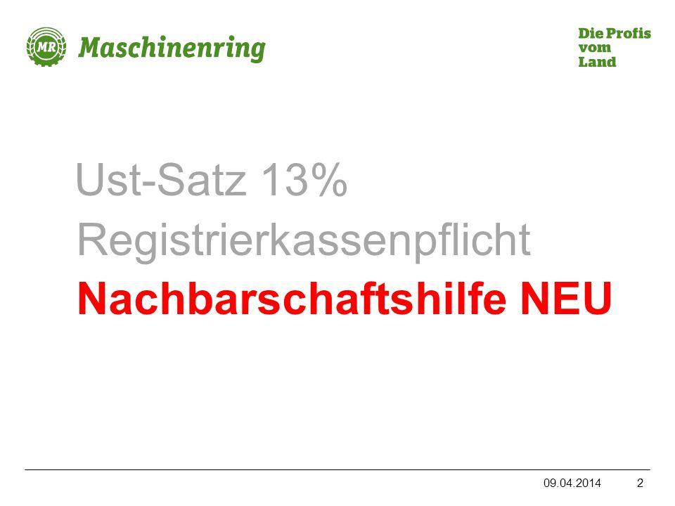 Ust-Satz 13% Registrierkassenpflicht Nachbarschaftshilfe NEU 09.04.20142