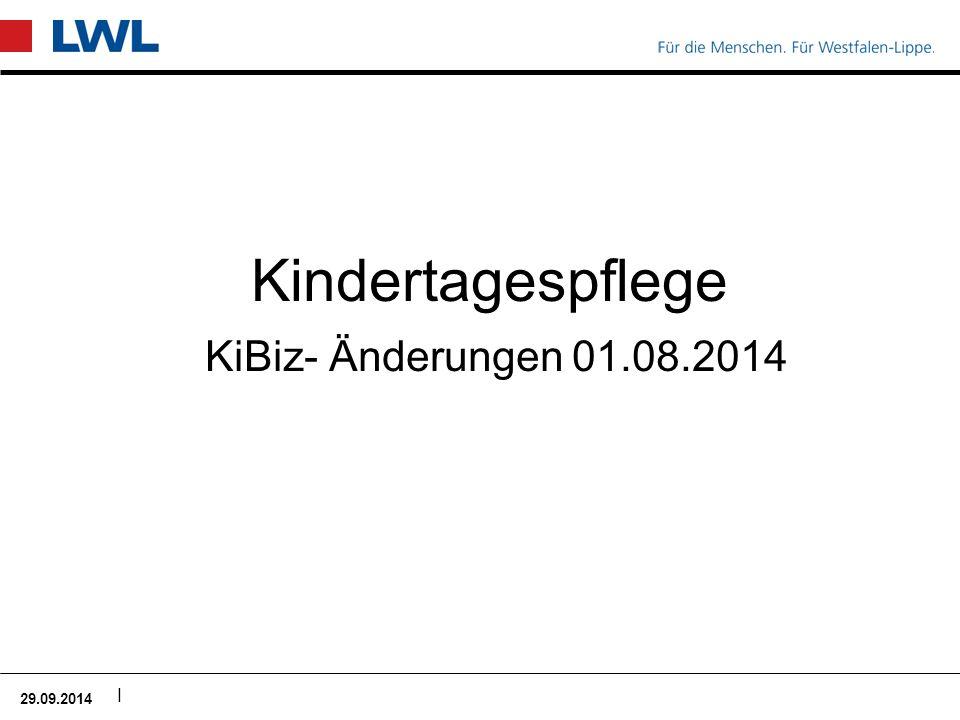 I Kindertagespflege KiBiz- Änderungen 01.08.2014 29.09.2014