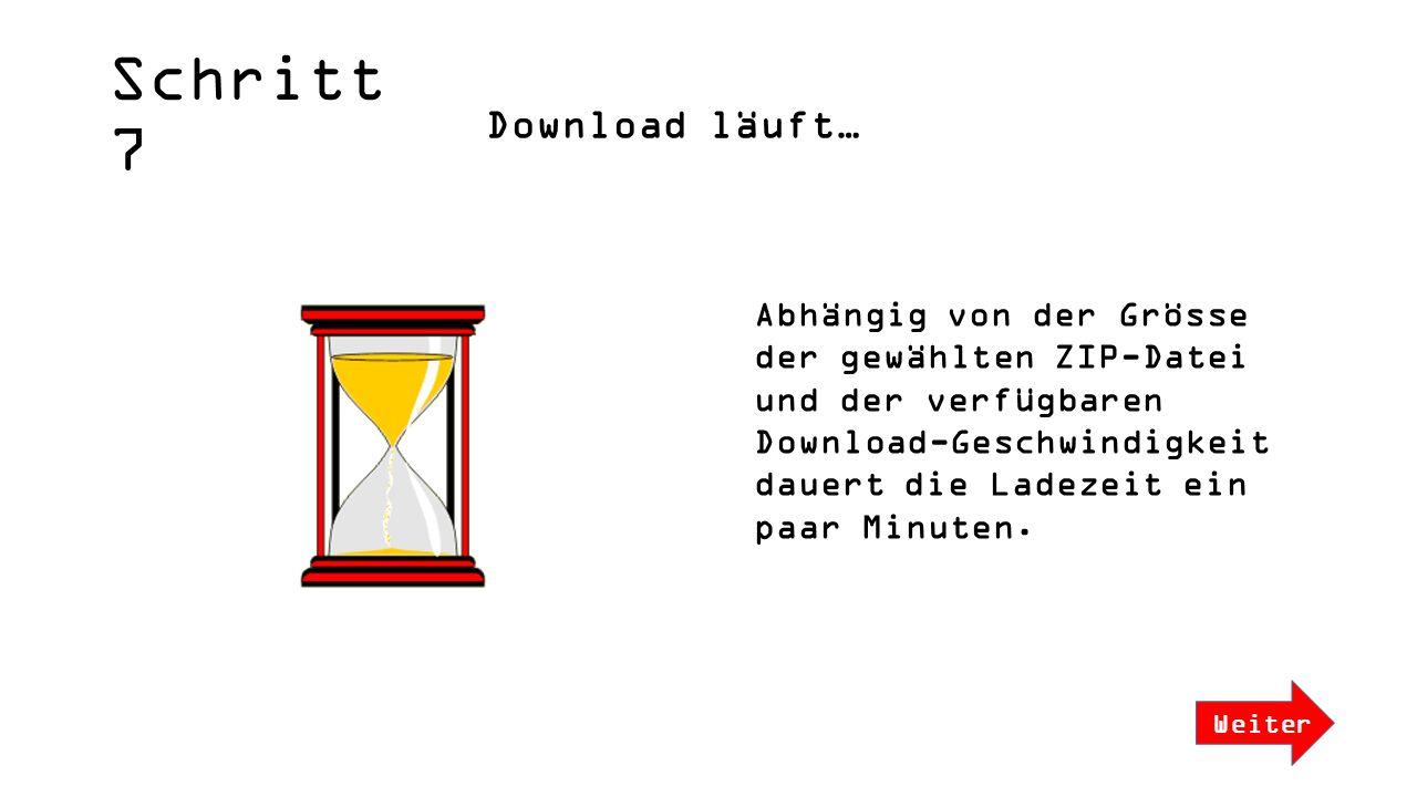 Abhängig von der Grösse der gewählten ZIP-Datei und der verfügbaren Download-Geschwindigkeit dauert die Ladezeit ein paar Minuten.