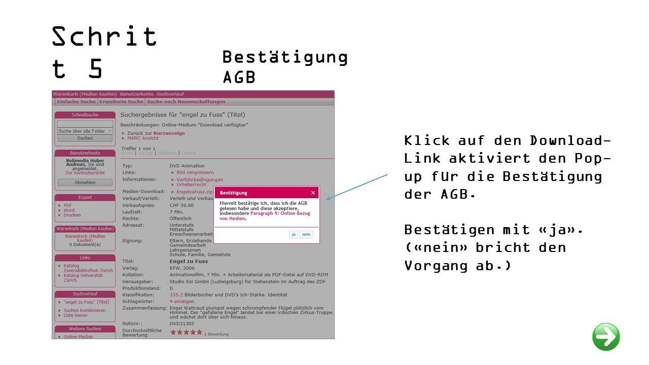 Schrit t 5 Bestätigung AGB Klick auf den Download- Link aktiviert den Pop- up für die Bestätigung der AGB.