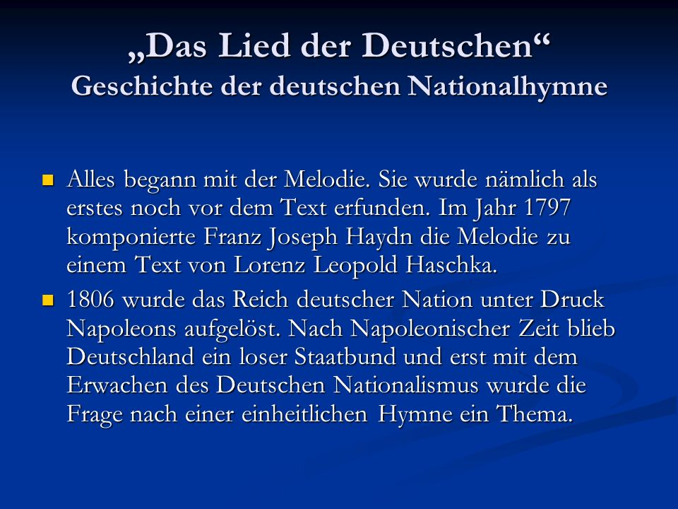 """""""Das Lied der Deutschen Geschichte der deutschen Nationalhymne Alles begann mit der Melodie."""