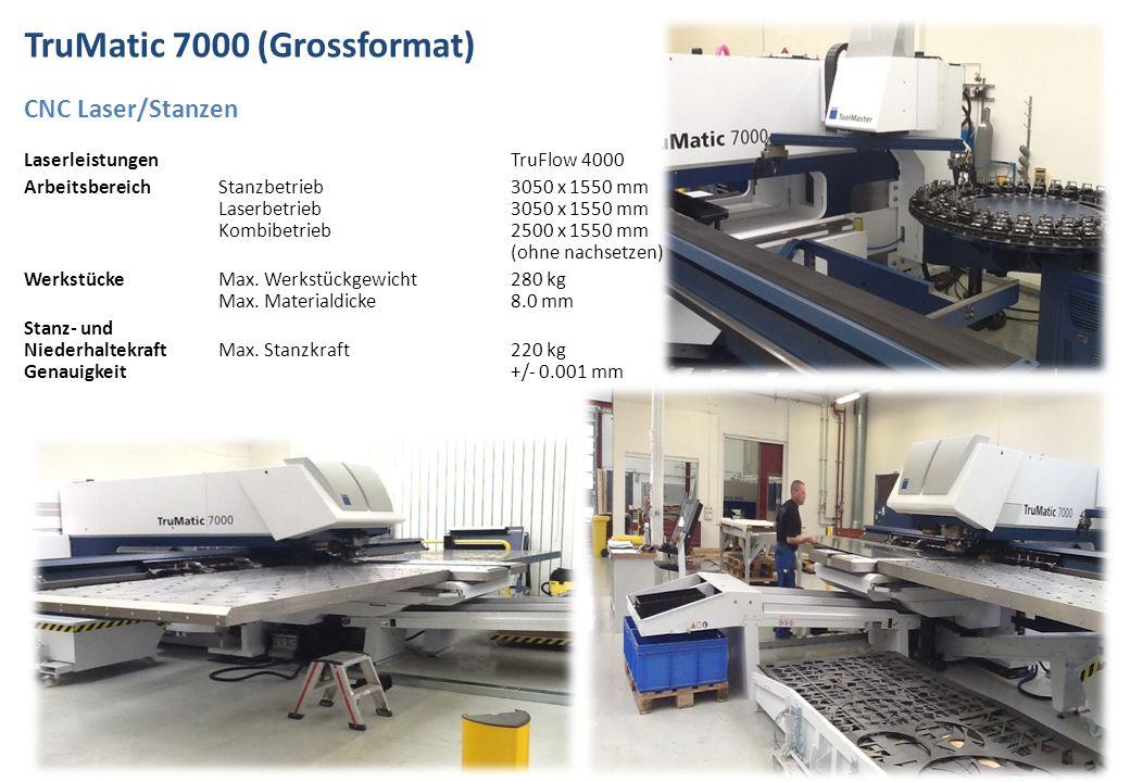 TruMatic 7000 (Grossformat) CNC Laser/Stanzen LaserleistungenTruFlow 4000 ArbeitsbereichStanzbetrieb3050 x 1550 mm Laserbetrieb3050 x 1550 mm Kombibetrieb2500 x 1550 mm (ohne nachsetzen) WerkstückeMax.