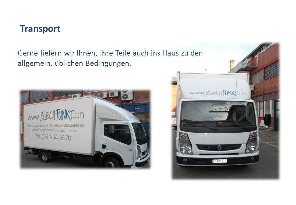 Gerne liefern wir Ihnen, Ihre Teile auch ins Haus zu den allgemein, üblichen Bedingungen. Transport