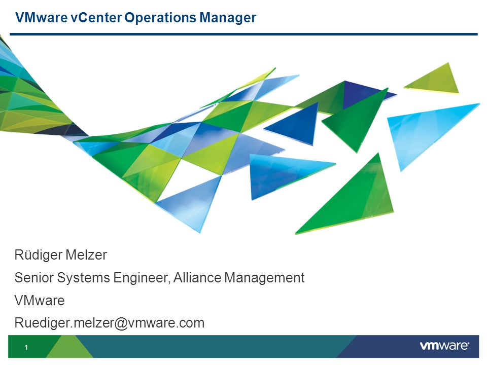 1 VMware vCenter Operations Manager Rüdiger Melzer Senior Systems Engineer, Alliance Management VMware Ruediger.melzer@vmware.com