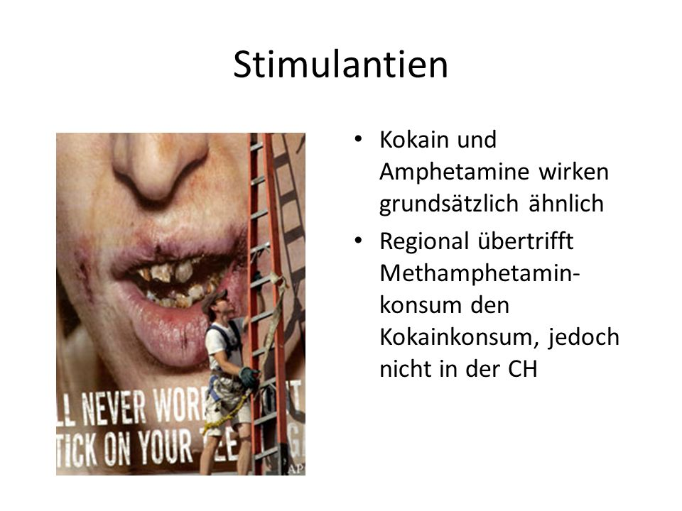 Stimulantien Kokain und Amphetamine wirken grundsätzlich ähnlich Regional übertrifft Methamphetamin- konsum den Kokainkonsum, jedoch nicht in der CH