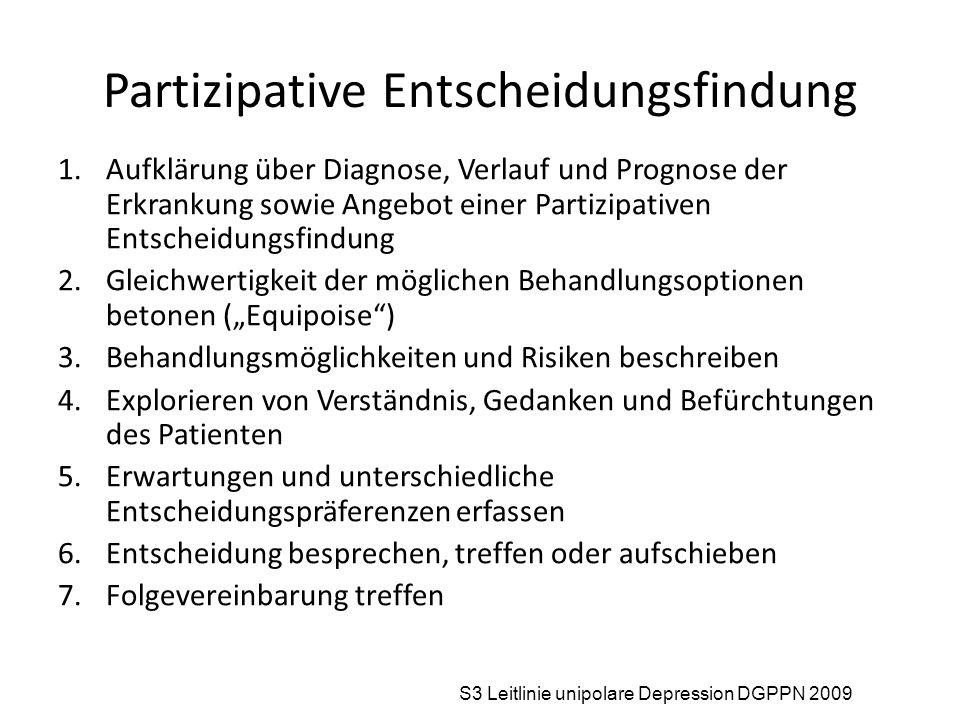 Partizipative Entscheidungsfindung 1.Aufklärung über Diagnose, Verlauf und Prognose der Erkrankung sowie Angebot einer Partizipativen Entscheidungsfin