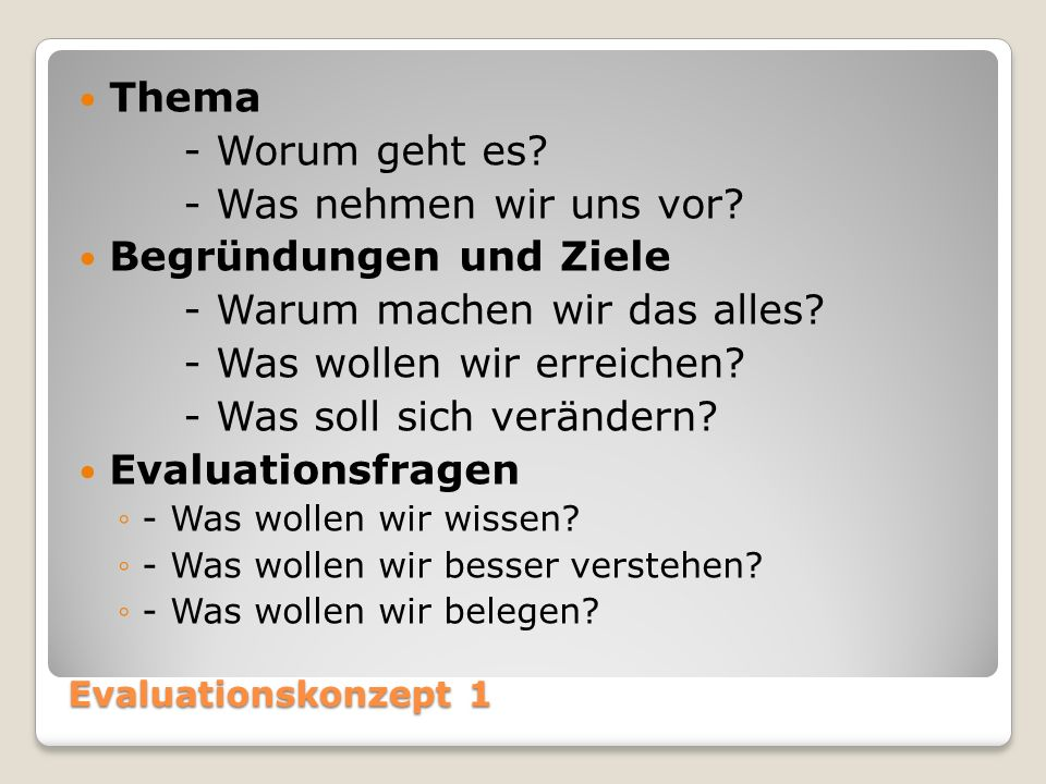 Evaluationskonzept 1 Thema - Worum geht es. - Was nehmen wir uns vor.