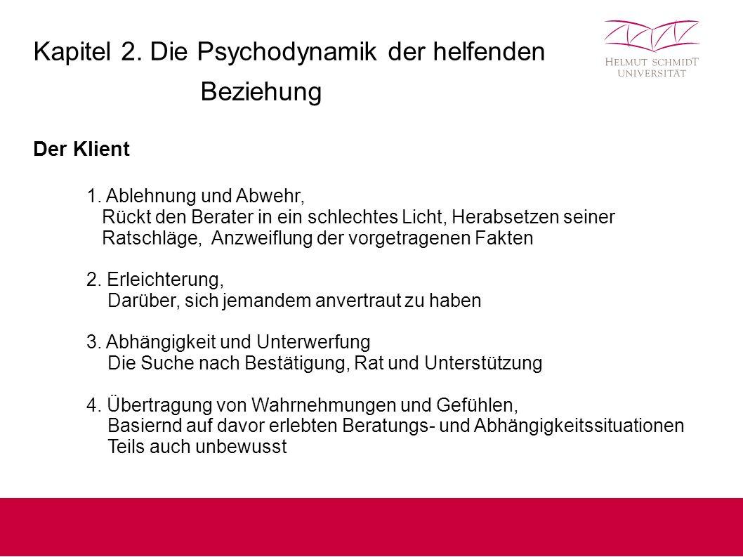 Kapitel 2. Die Psychodynamik der helfenden Beziehung Der Klient 1.