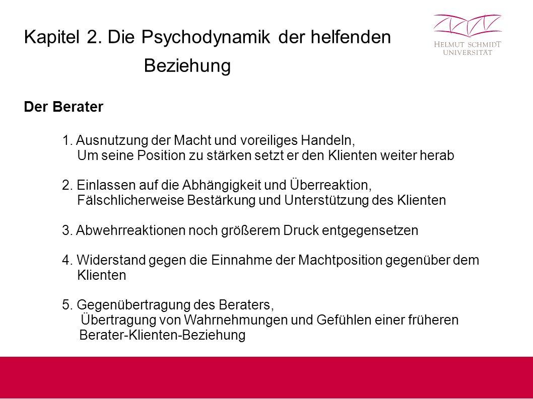 Kapitel 2. Die Psychodynamik der helfenden Beziehung Der Berater 1.