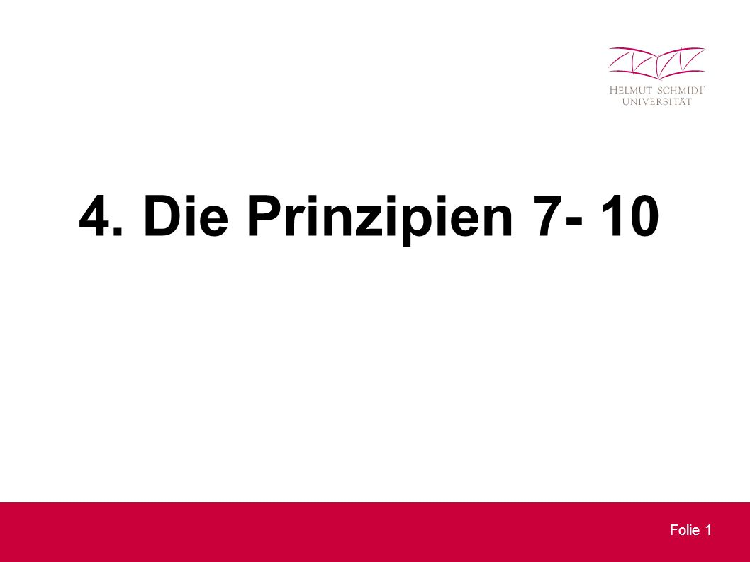 Folie 1 4. Die Prinzipien 7- 10