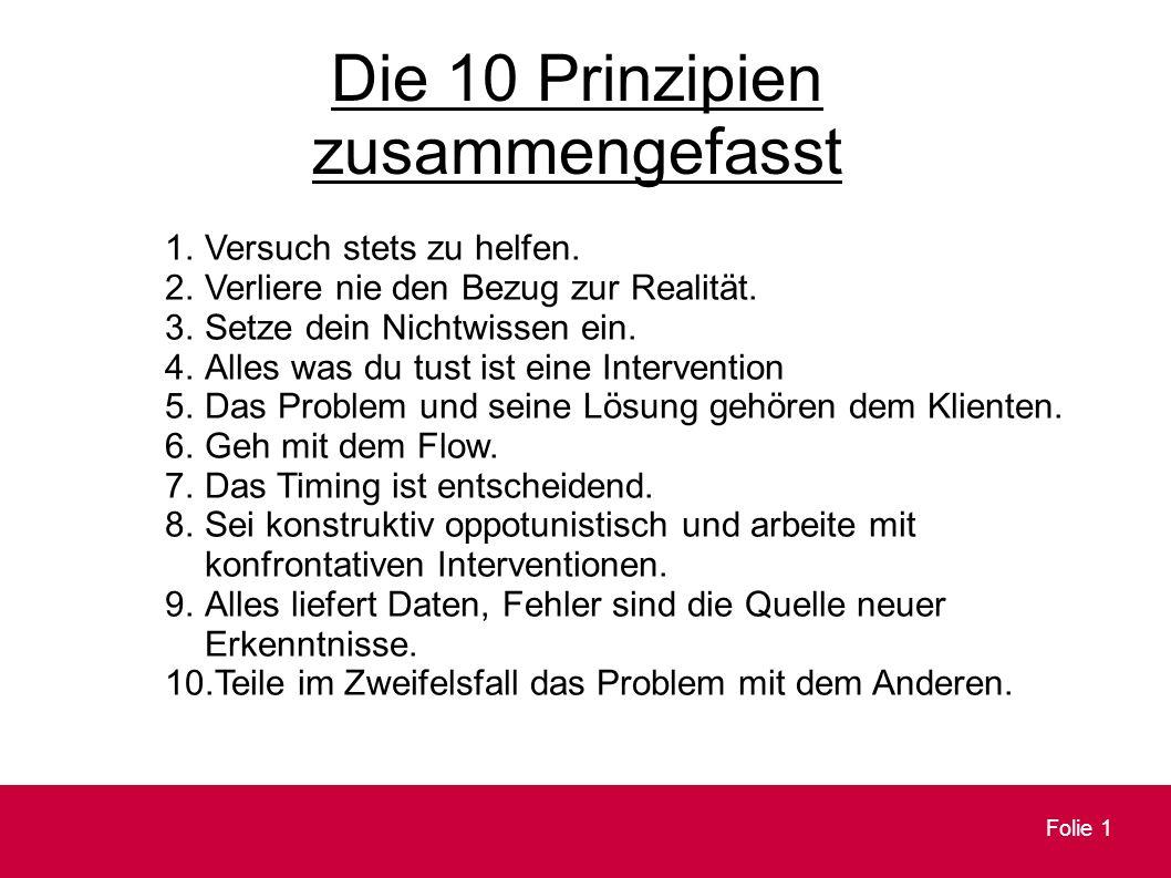 Folie 1 Die 10 Prinzipien zusammengefasst 1.Versuch stets zu helfen.