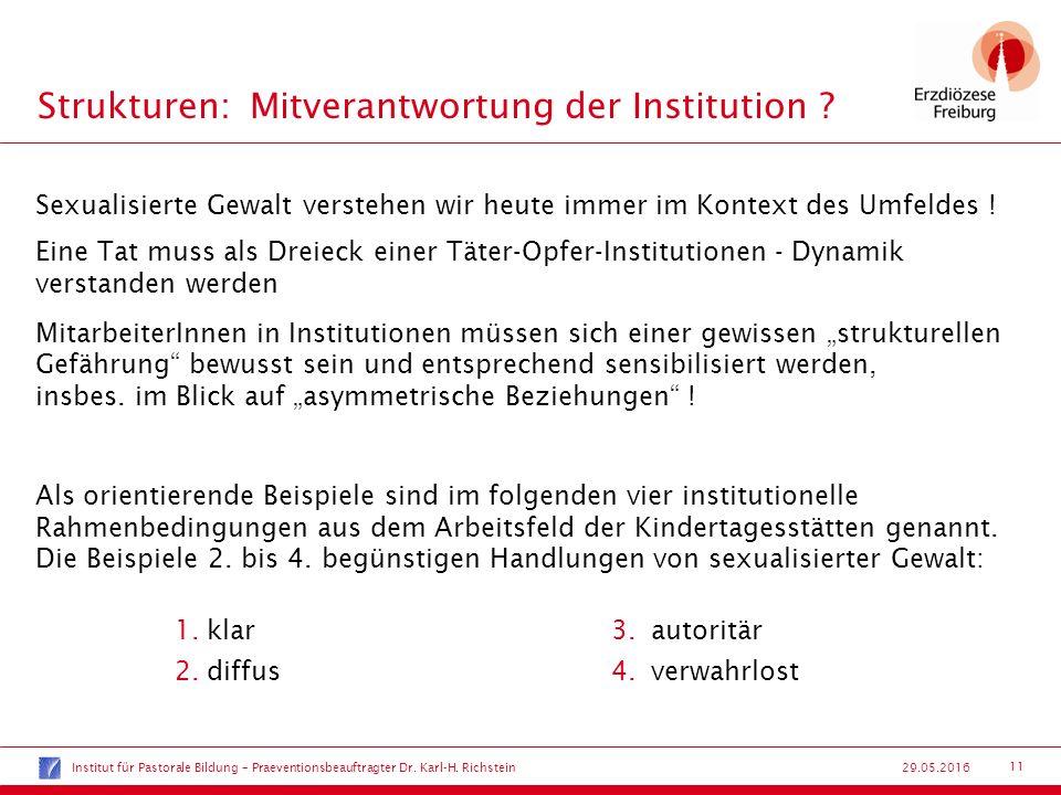 11 29.05.2016 Strukturen:Mitverantwortung der Institution .