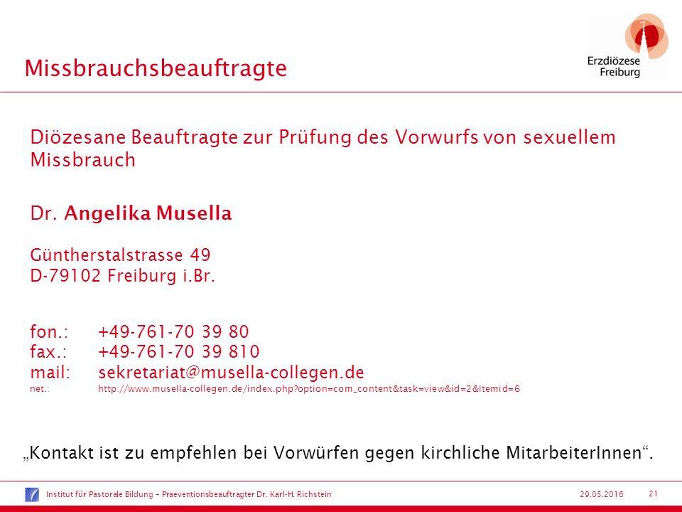 21 29.05.2016 Missbrauchsbeauftragte Diözesane Beauftragte zur Prüfung des Vorwurfs von sexuellem Missbrauch Dr. Angelika Musella Güntherstalstrasse 4