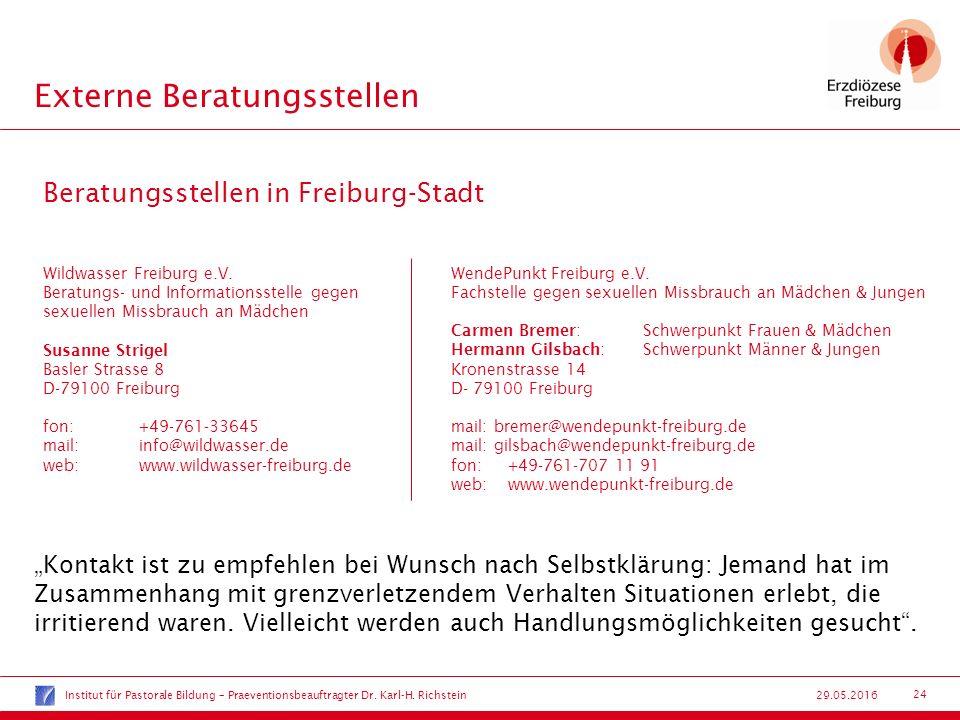 24 29.05.2016 Externe Beratungsstellen Wildwasser Freiburg e.V. Beratungs- und Informationsstelle gegen sexuellen Missbrauch an Mädchen Susanne Strige