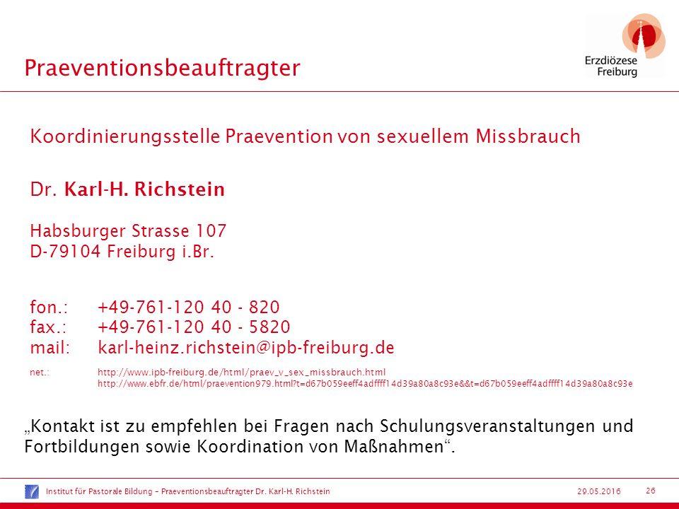 26 29.05.2016 Praeventionsbeauftragter Koordinierungsstelle Praevention von sexuellem Missbrauch Dr. Karl-H. Richstein Habsburger Strasse 107 D-79104