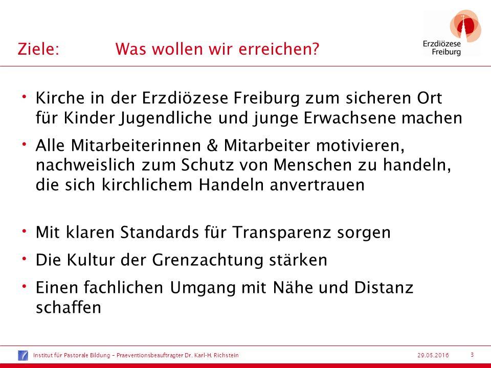 3 29.05.2016 Kirche in der Erzdiözese Freiburg zum sicheren Ort für Kinder Jugendliche und junge Erwachsene machen Alle Mitarbeiterinnen & Mitarbeiter