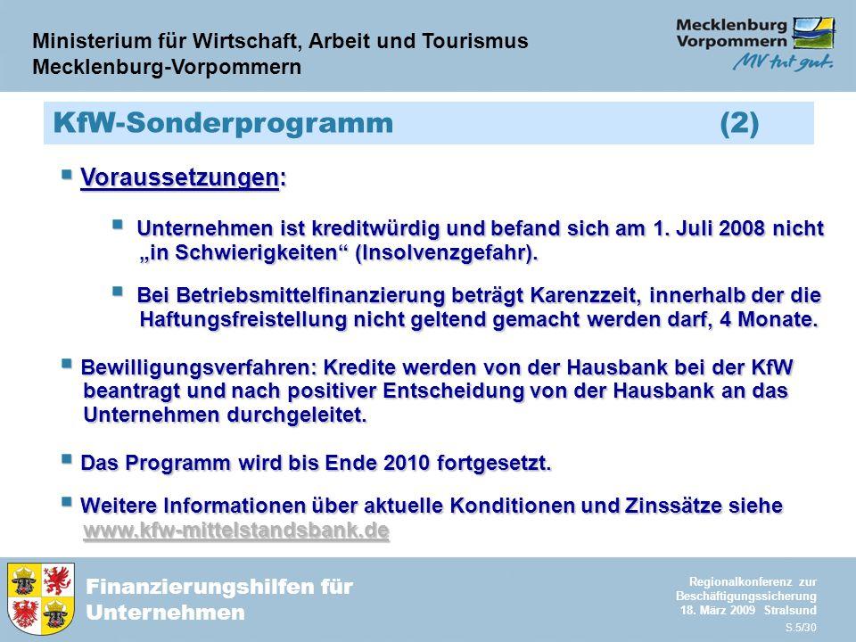 Ministerium für Wirtschaft, Arbeit und Tourismus Mecklenburg-Vorpommern Finanzierungshilfen für Unternehmen Regionalkonferenz zur Beschäftigungssicherung 18.