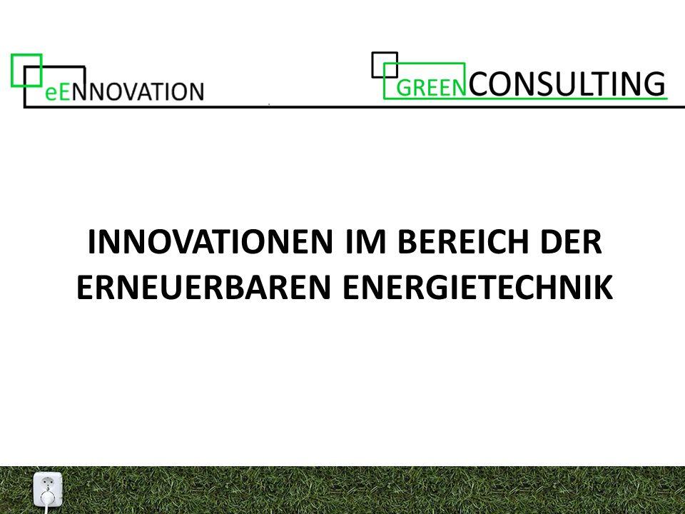 INNOVATIONEN IM BEREICH DER ERNEUERBAREN ENERGIETECHNIK