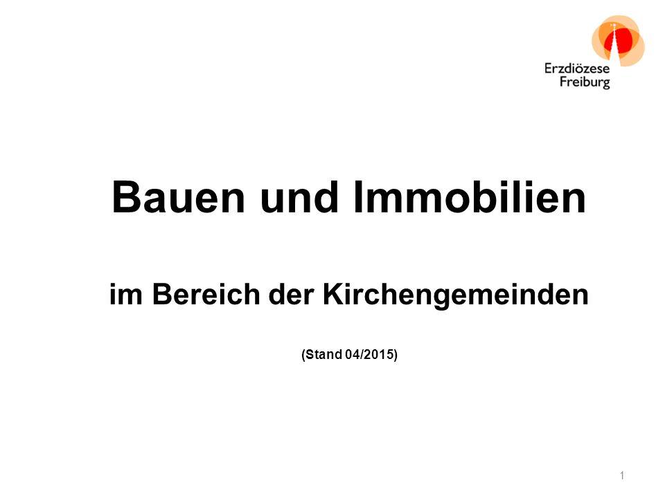 Bauen und Immobilien im Bereich der Kirchengemeinden (Stand 04/2015) 1