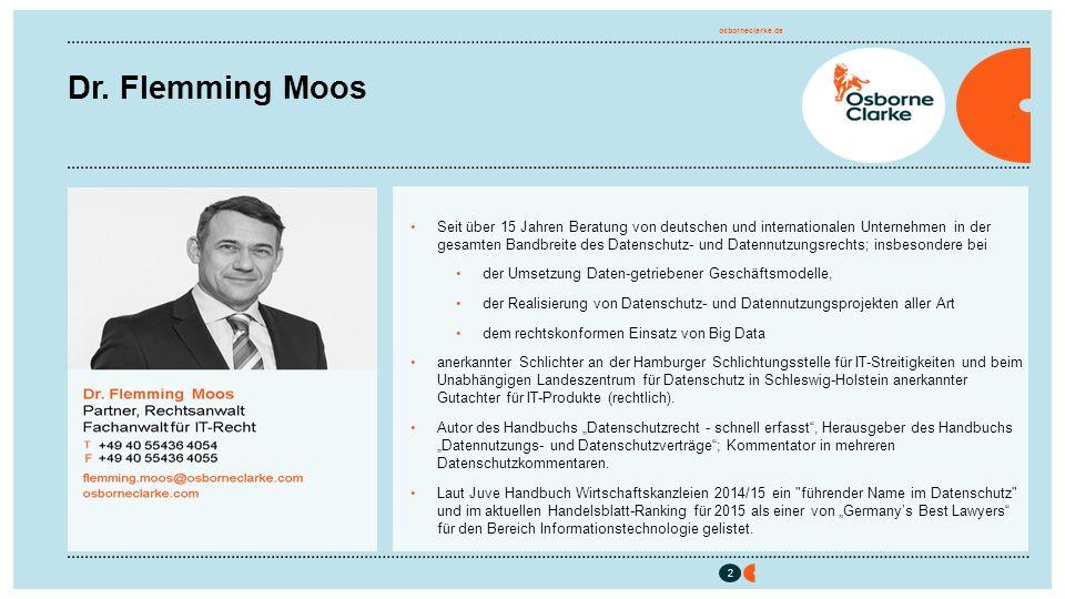osborneclarke.de 2 2 Dr. Flemming Moos Seit über 15 Jahren Beratung von deutschen und internationalen Unternehmen in der gesamten Bandbreite des Daten