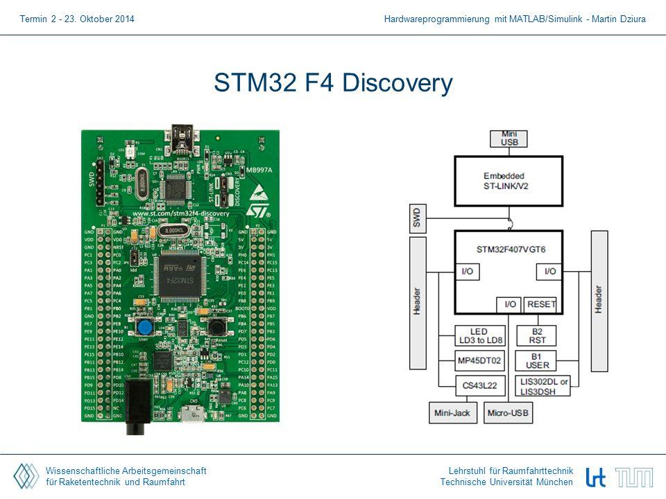 Wissenschaftliche Arbeitsgemeinschaft für Raketentechnik und Raumfahrt Lehrstuhl für Raumfahrttechnik Technische Universität München STM32 F4 Discovery Termin 2 - 23.