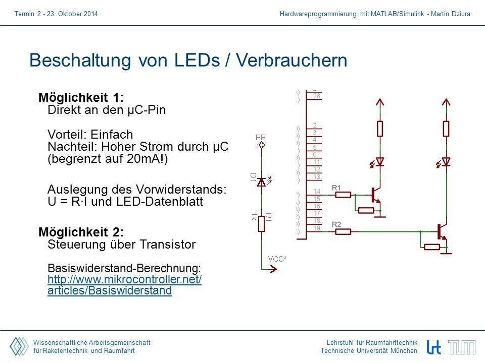 Wissenschaftliche Arbeitsgemeinschaft für Raketentechnik und Raumfahrt Lehrstuhl für Raumfahrttechnik Technische Universität München Beschaltung von LEDs / Verbrauchern Termin 2 - 23.